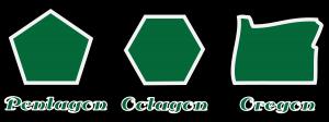 Pentagon! Octagon! Oregon!