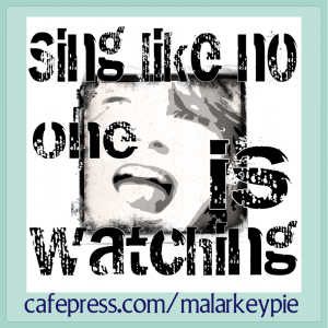 Sing like no is watching