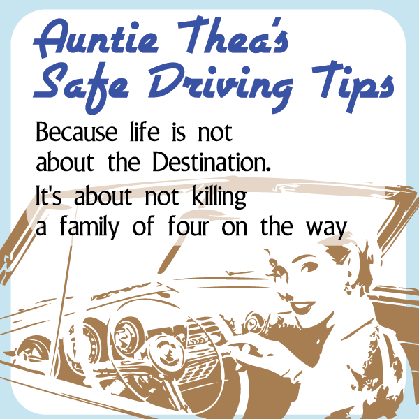 Auntie Thea's Driving Tips